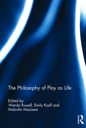 The Philosophy of Play as Life book cover