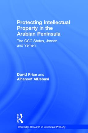 Protecting Intellectual Property in the Arabian Peninsula: The GCC states, Jordan and Yemen book cover