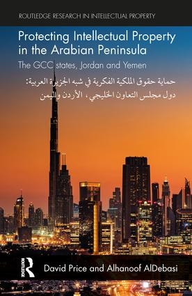 Protecting Intellectual Property in the Arabian Peninsula: The GCC states, Jordan and Yemen, 1st Edition (Paperback) book cover