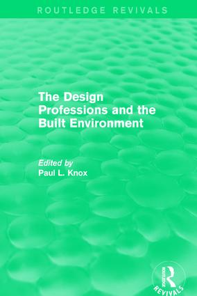 Routledge Revivals: The Design Professions and the Built Environment (1988): 1st Edition (e-Book) book cover