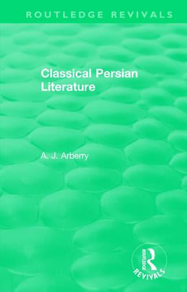 Routledge Revivals: Classical Persian Literature (1958): 1st Edition (Paperback) book cover