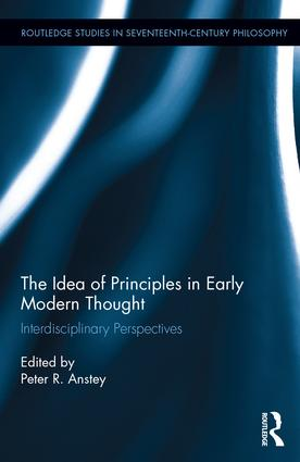 The Idea of Principles in Early Modern Thought: Interdisciplinary Perspectives book cover