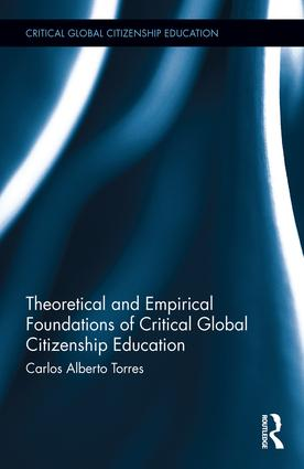 Theoretical and Empirical Foundations of Critical Global Citizenship Education: 1st Edition (Hardback) book cover
