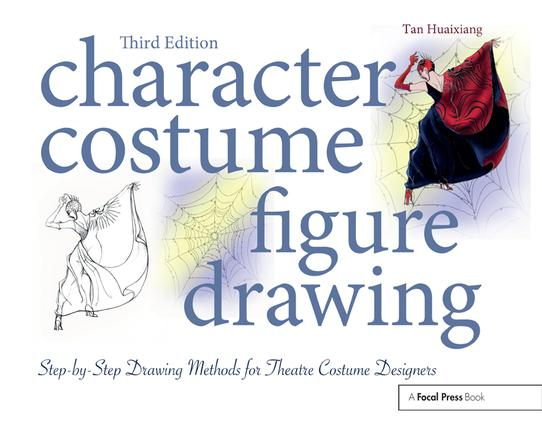 Character Costume Figure Drawing: Step-by-Step Drawing Methods for Theatre Costume Designers, 3rd Edition (Paperback) book cover