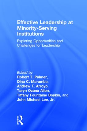 Effective Leadership at Minority-Serving Institutions: Exploring Opportunities and Challenges for Leadership, 1st Edition (Hardback) book cover
