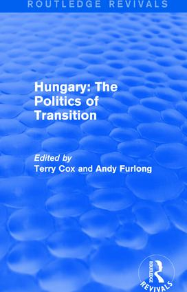 Routledge Revivals: Hungary: The Politics of Transition (1995) book cover