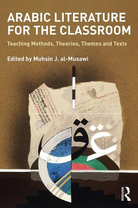Arabic Literature for the Classroom: Teaching Methods, Theories, Themes and Texts book cover
