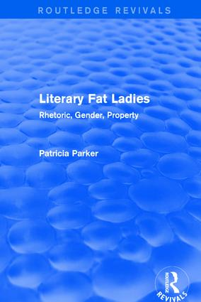 Routledge Revivals: Literary Fat Ladies (1987): Rhetoric, Gender, Property, 1st Edition (Paperback) book cover