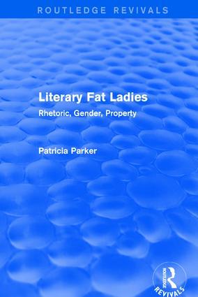 Routledge Revivals: Literary Fat Ladies (1987): Rhetoric, Gender, Property book cover