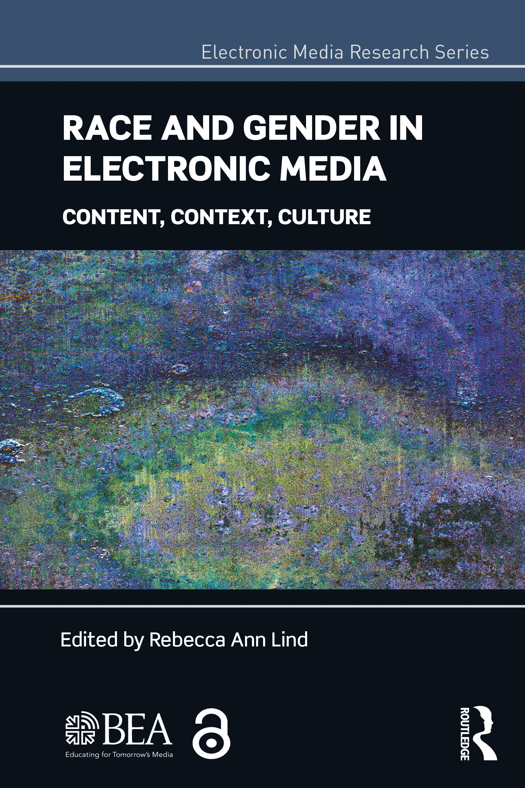 Race and Gender in Electronic Media: Content, Context, Culture, 1st Edition (Paperback) book cover