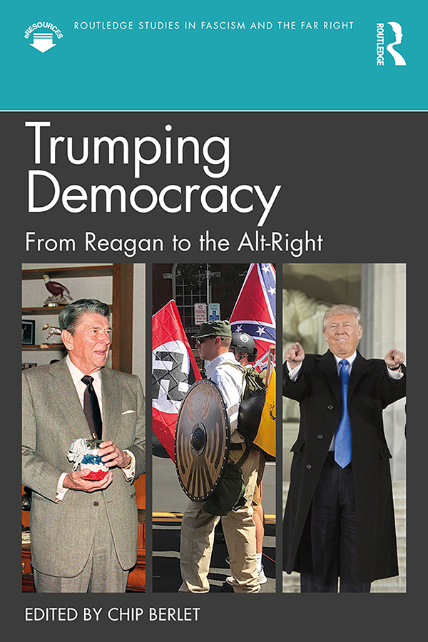 Trumping Democracy: From Reagan to the Alt-Right book cover