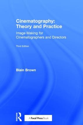 Cinematography: Theory and Practice: Image Making for Cinematographers and Directors, 3rd Edition (Hardback) book cover