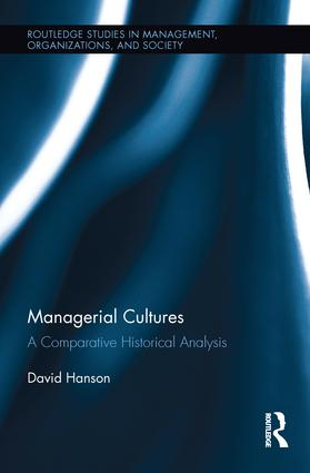 Managerial Cultures: A Comparative Historical Analysis, 1st Edition (Paperback) book cover