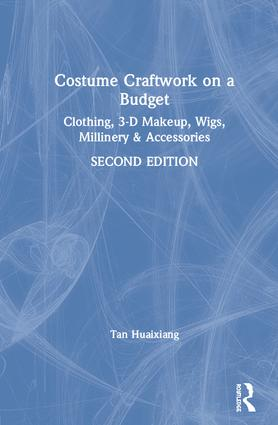 Costume Craftwork on a Budget: Clothing, 3-D Makeup, Wigs, Millinery & Accessories, 2nd Edition (Hardback) book cover