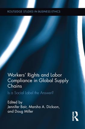 Workers' Rights and Labor Compliance in Global Supply Chains: Is a Social Label the Answer?, 1st Edition (Paperback) book cover