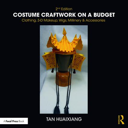 Costume Craftwork on a Budget: Clothing, 3-D Makeup, Wigs, Millinery & Accessories, 2nd Edition (Paperback) book cover