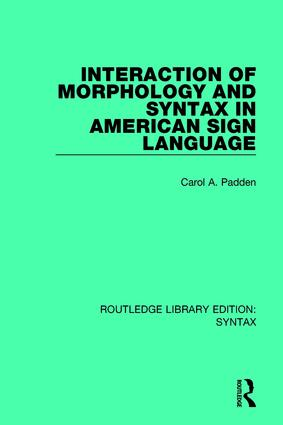 Interaction of Morphology and Syntax in American Sign Language: 1st Edition (Hardback) book cover