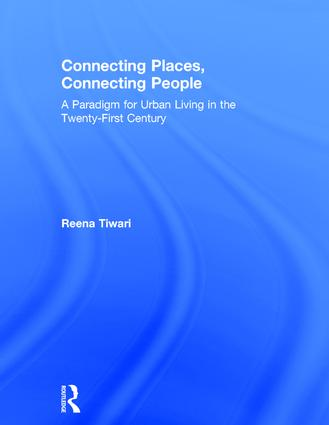 Connecting Places, Connecting People: A Paradigm for Urban Living in the 21st Century book cover