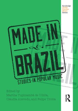 Made in Brazil: Studies in Popular Music, 1st Edition (Paperback) book cover