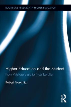 Higher Education and the Student: From welfare state to neoliberalism book cover