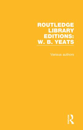 Routledge Library Editions: W. B. Yeats: 1st Edition (Hardback) book cover