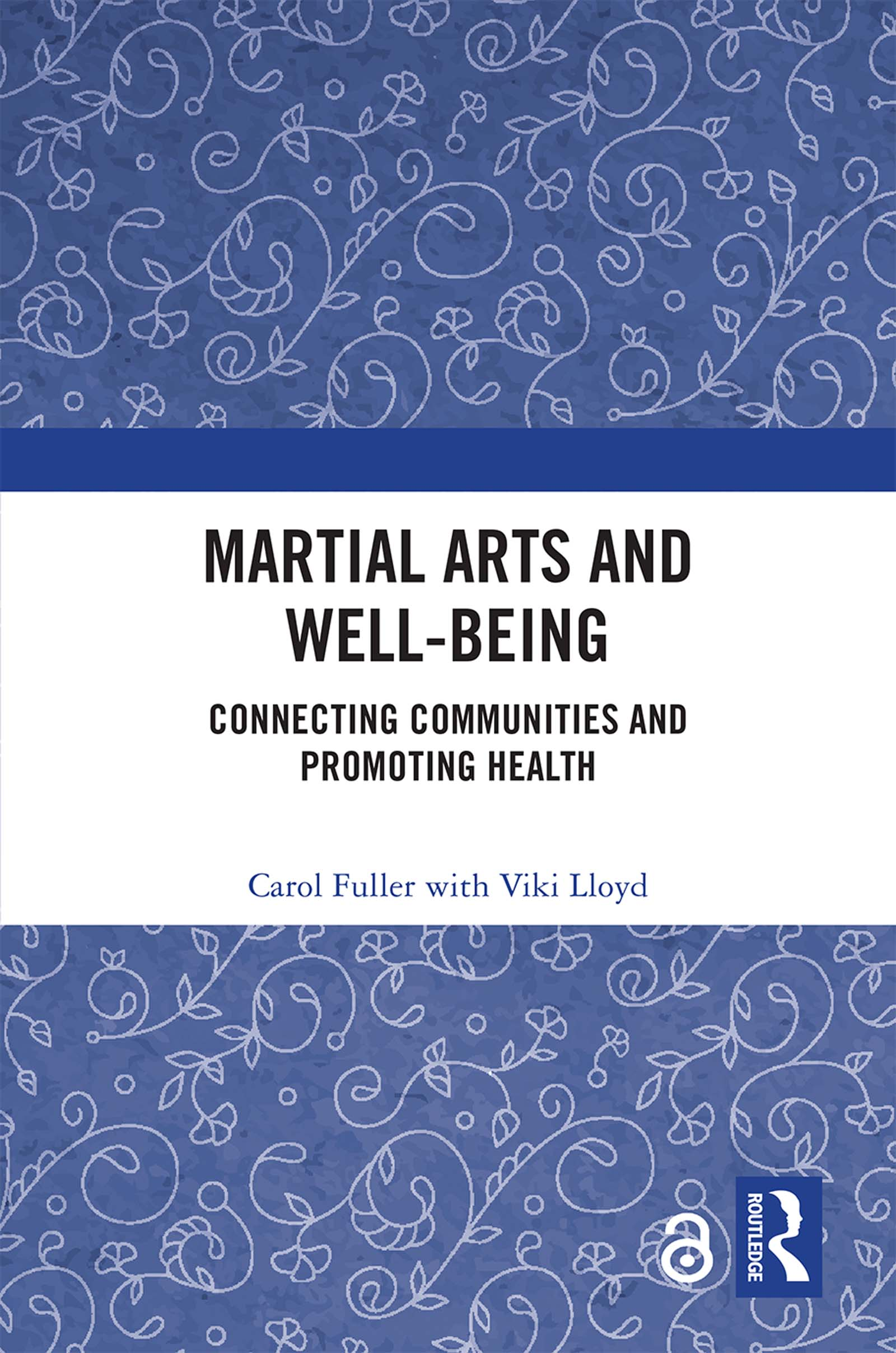 Martial Arts and Well-being: Connecting communities and promoting health, 1st Edition (Hardback) book cover