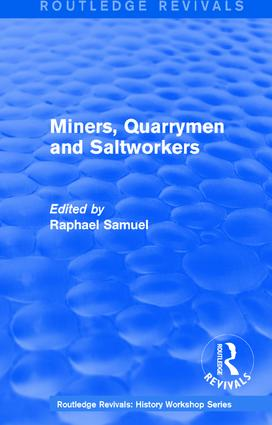 Routledge Revivals: Miners, Quarrymen and Saltworkers (1977)