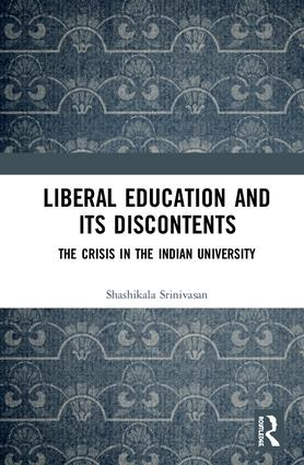 Liberal Education and Its Discontents: The Crisis in the Indian University book cover