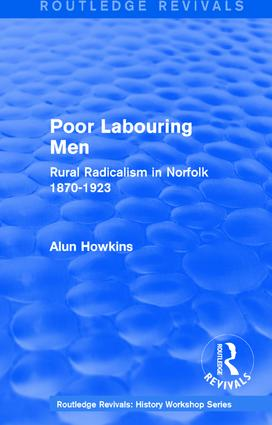 Routledge Revivals: Poor Labouring Men (1985): Rural Radicalism in Norfolk 1870-1923, 1st Edition (Paperback) book cover
