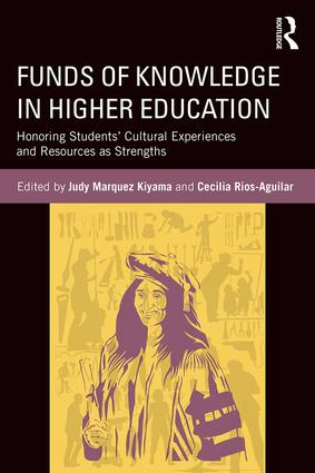 Funds of Knowledge in Higher Education: Honoring Students' Cultural Experiences and Resources as Strengths book cover