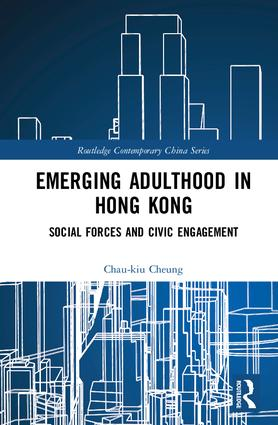 Emerging Adulthood in Hong Kong: Social Forces and Civic Engagement book cover