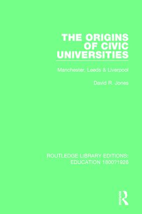 The Origins of Civic Universities: Manchester, Leeds and Liverpool, 1st Edition (Paperback) book cover