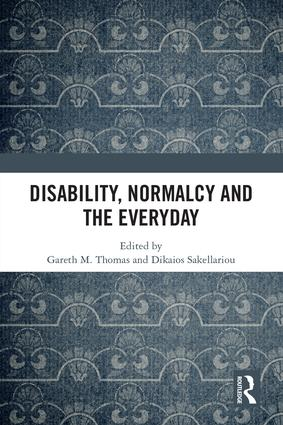 Disability, Normalcy, and the Everyday book cover