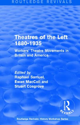 Routledge Revivals: Theatres of the Left 1880-1935 (1985): Workers' Theatre Movements in Britain and America book cover