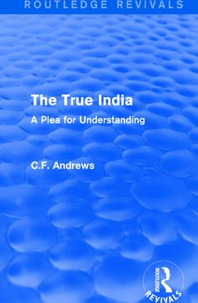 Routledge Revivals: The True India (1939): A Plea for Understanding, 1st Edition (Paperback) book cover