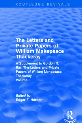 Routledge Revivals: The Letters and Private Papers of William Makepeace Thackeray, Volume I (1994)
