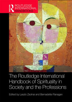The Routledge International Handbook of Spirituality in Society and the Professions book cover