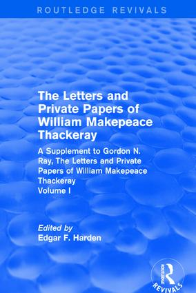 Routledge Revivals: The Letters and Private Papers of William Makepeace Thackeray, Volume I (1994): A Supplement to Gordon N. Ray, The Letters and Private Papers of William Makepeace Thackeray book cover