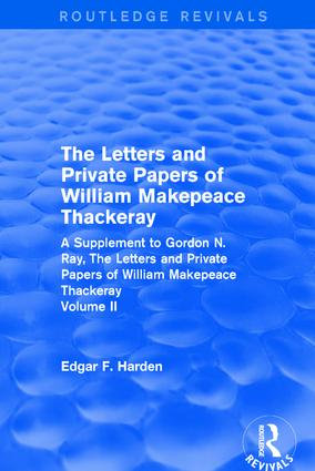 Routledge Revivals: The Letters and Private Papers of William Makepeace Thackeray, Volume II (1994): A Supplement to Gordon N. Ray, The Letters and Private Papers of William Makepeace Thackeray book cover