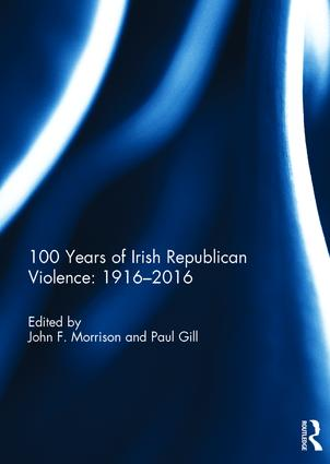 100 Years of Irish Republican Violence: 1916-2016 book cover