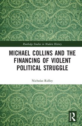Michael Collins and the Financing of Violent Political Struggle book cover