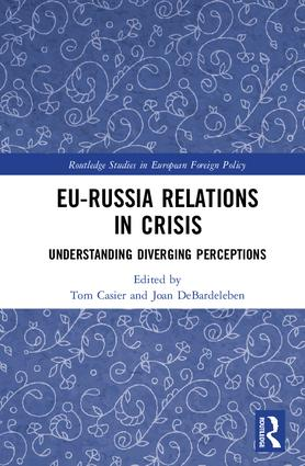 EU-Russia Relations in Crisis: Understanding Diverging Perceptions, 1st Edition (Hardback) book cover