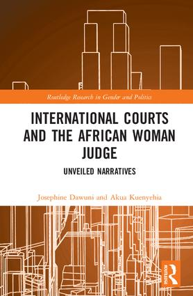 International Courts and the African Woman Judge: Unveiled Narratives (Hardback) book cover