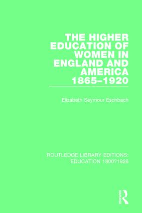 The Higher Education of Women in England and America, 1865-1920 book cover