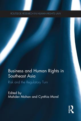 Business and Human Rights in Southeast Asia: Risk and the Regulatory Turn book cover