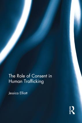 The Role of Consent in Human Trafficking: 1st Edition (Paperback) book cover