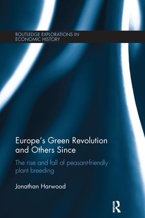 Europe's Green Revolution and Others Since: The Rise and Fall of Peasant-Friendly Plant Breeding book cover