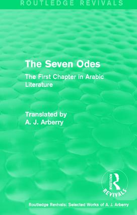 Routledge Revivals: The Seven Odes (1957): The First Chapter in Arabic Literature book cover