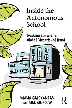 Inside the Autonomous School: Making Sense of a Global Educational Trend, 1st Edition (Paperback) book cover