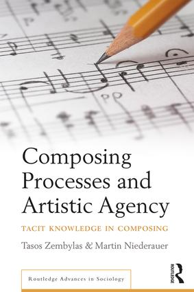 Composing Processes and Artistic Agency: Tacit Knowledge in Composing book cover